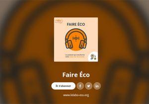 Faire Éco - nouveau podcast du Labo de l'ESS